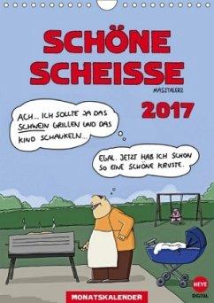 9783665580575 - Masztalerz, Piero: SCHÖNE SCHEISSE (Wandkalender 2017 DIN A4 hoch) - Buch