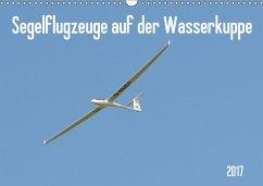 9783665580476 - Wesch, Friedrich: Flugzeuge auf der Wasserkuppe 2017 (Wandkalender 2017 DIN A3 quer) - Buch