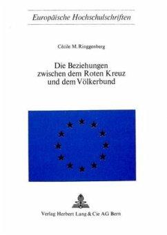 Die Beziehungen zwischen dem roten Kreuz und dem Völkerbund - Ringgenberg, Cécile M.