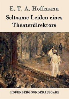 Seltsame Leiden eines Theaterdirektors