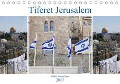 9783665580612 - Camadini, Marena: Tiferet Jerusalem - Jerusalems Glanz (Tischkalender 2017 DIN A5 quer) - Buch