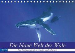 9783665580278 - Travelpixx.com: Die blaue Welt der Wale (Tischkalender 2017 DIN A5 quer) - Buch