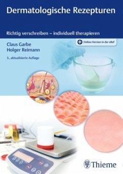 Dermatologische Rezepturen - Garbe, Claus;Reimann, Holger