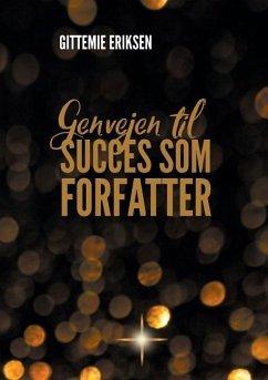 Genvejen til succes som forfatter - Eriksen, Gittemie