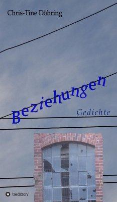Beziehungen (eBook, ePUB) - Döhring, Chris-Tine