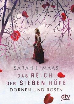 Dornen und Rosen / Das Reich der sieben Höfe Bd.1 (eBook, ePUB) - Maas, Sarah J.
