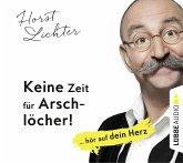 Keine Zeit für Arschlöcher! (5 Audio-CDs)