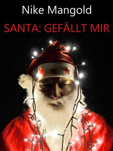 Santa: Gefällt mir (eBook, ePUB) - Mangold, Nike