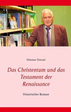 Das Christentum und das Testament der Renaissance (eBook, ePUB)