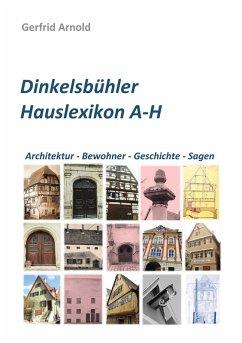 Dinkelsbühler Hauslexikon A-H (eBook, ePUB)
