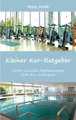 Kleiner Kur-Ratgeber (eBook, ePUB)