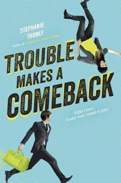 Trouble Makes a Comeback (eBook, ePUB) - Tromly, Stephanie