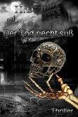 Der Tod riecht süß - exklusive Leseprobe (eBook, ePUB)