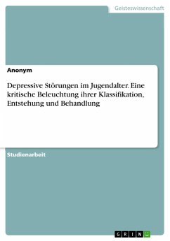 Depressive Störungen im Jugendalter. Eine kritische Beleuchtung ihrer Klassifikation, Entstehung und Behandlung - Anonym