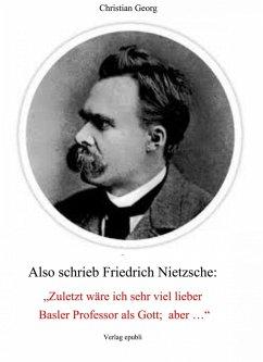 Also schrieb Friedrich Nietzsche: