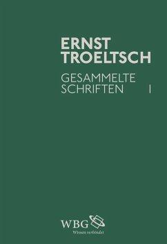 Gesammelte Schriften I (eBook, PDF) - Troeltsch, Ernst