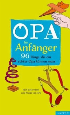 Opa für Anfänger - Botermans, Jack; Ark, Frank van