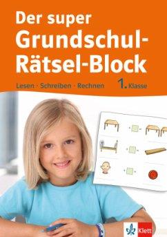 Klett Der super Grundschul-Rätsel-Block 1. Klasse