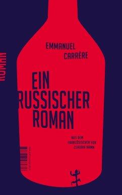 Ein russischer Roman - Carrère, Emmanuel