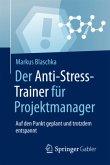 Der Anti-Stress-Trainer für Projektmanager