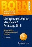 Lösungen zum Lehrbuch Steuerlehre 2 Rechtslage 2016