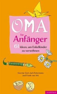 Oma für Anfänger - Gort, Geertje; Ark, Frank van