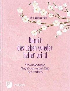Damit das Leben wieder heller wird - Terhorst, Eva