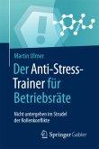 Der Anti-Stress-Trainer für Betriebsräte