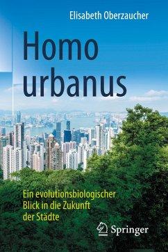 Homo urbanus - Oberzaucher, Elisabeth
