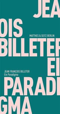 Ein Paradigma - Billeter, Jean Fr.