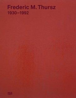 Frederic M. Thursz 1930-1992