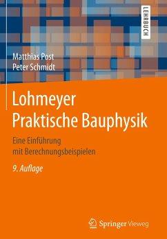 Lohmeyer Praktische Bauphysik - Post, Matthias; Schmidt, Peter