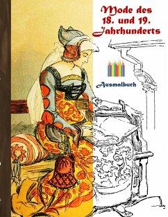 Mode des 18. und 19. Jahrhunderts (Ausmalbuch)