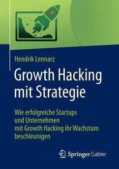 Growth Hacking mit Strategie - Lennarz, Hendrik
