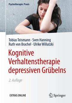 Kognitive Verhaltenstherapie depressiven Grübelns - Teismann, Tobias; Hanning, Sven; Brachel, Ruth von; Willutzki, Ulrike