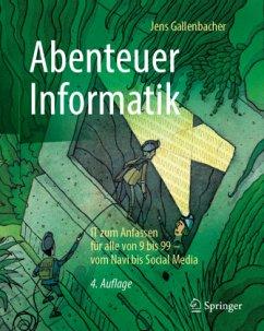 Abenteuer Informatik - Gallenbacher, Jens