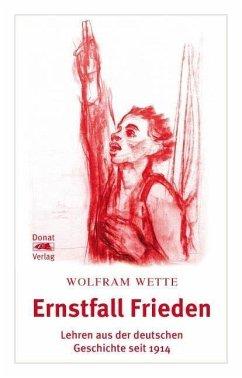 Ernstfall Frieden - Wette, Wolfram