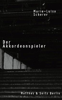 Der Akkordeonspieler - Scherer, Marie-Luise