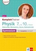 Klett KomplettTrainer Gymnasium Physik 7.-10. Klasse. Band 2: Elektrizität, Wärmelehre, Atome, Radioaktivität