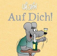 Auf Dich! - Stein, Uli