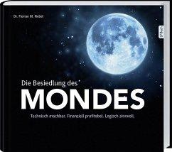 Die Besiedlung des Mondes - Nebel, Florian M.