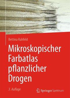 Mikroskopischer Farbatlas pflanzlicher Drogen - Rahfeld, Bettina