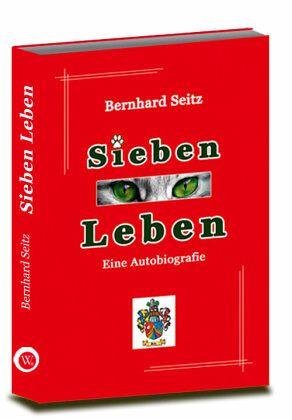 Sieben Leben - Seitz, Bernhard