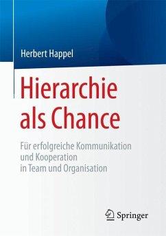 Hierarchie als Chance - Happel, Herbert