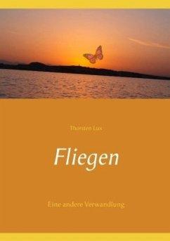 Fliegen - Lux, Thorsten