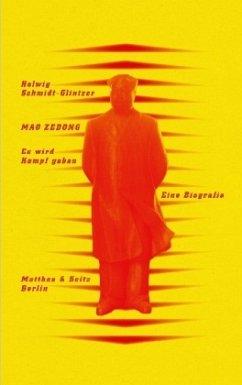 Mao Zedong. >Es wird Kampf geben< - Schmidt-Glintzer, Helwig