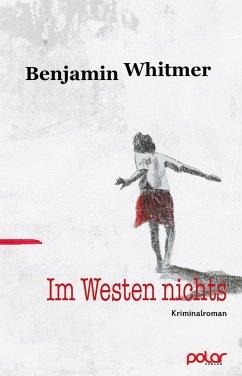 Im Westen nichts - Whitmer, Benjamin