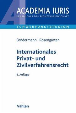 Internationales Privat- und Zivilverfahrensrecht (IPR/IZVR) - Brödermann, Eckart; Rosengarten, Joachim