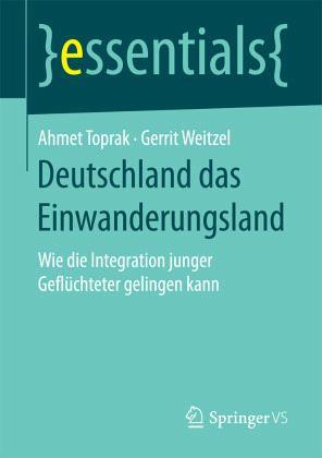 Deutschland das Einwanderungsland - Toprak, Ahmet; Weitzel, Gerrit