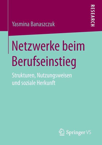 Netzwerke Beim Berufseinstieg Von Yasmina Banaszczuk Fachbuch